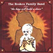 The Broken Family Band: The King Will Build a Disco [EP]