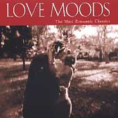 Love Moods - The Most Romantic Classics