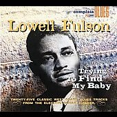 Lowell Fulson: Trying to Find My Baby [Digipak]