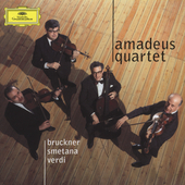Bruckner, Smetana, Verdi / Amadeus Quartet