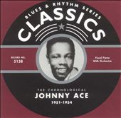 Johnny Ace (Piano): The Chronological Johnny Ace: 1951-1954 *
