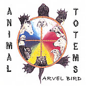 Arvel Bird: Animal Totems