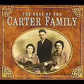The Carter Family: The Best of The Carter Family [Performance]