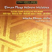 Elman plays Hebrew Melodies - Bloch, Bruch, etc
