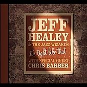 Jeff Healey: It's Tight Like That