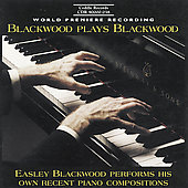 Blackwood plays Blackwood - Recent Piano Compositions
