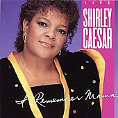 Shirley Caesar: I Remember Mama