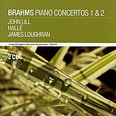 Brahms: Piano Concertos no 1 & 2 / Lill, Loughran