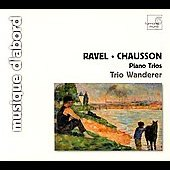 Ravel, Chausson: Piano Trios / Wanderer Trio