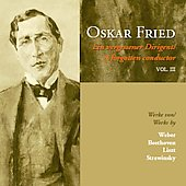 A Forgotten Conductor Vol 3 - Beethoven, etc / Oskar Fried