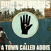 Dub Colossus: In a Town Called Addis [Digipak]