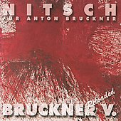 Nitsch: For Anton Bruckner;  Bruckner: Symphony no 5 / Peter Jan Marth&eacute;, Europea PO, et al