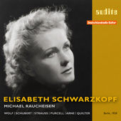 Songs by Wolf, Schubert, Strauss, Purcell, Arne, Quilter: Songs / Elizabeth Schwarzkopf, soprano, Michale Raucheisen, piano