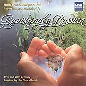 Ravishingly Russian / Simpson, Houston Chamber Choir