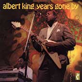 Albert King: Years Gone By