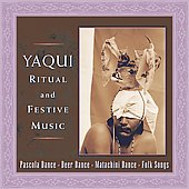 Various Artists: Yaqui Ritual & Festive Songs