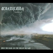 Acrassicauda: Only the Dead See the End of the War [Single] [Digipak]