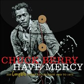 Chuck Berry: Have Mercy: His Complete Chess Recordings (1969-1974)