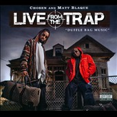 Chosen (Rap)/Matt Blaque: Live from the Trap: Duffle Bag Music [PA] [Digipak]