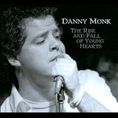 Danny Monk: The Rise and Fall of Young Hearts