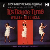 Willie Mitchell: It's Dance Time [Digipak]