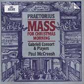 Praetorius: Mass for Christmas Morning / McCreesh, Gabrieli Consort