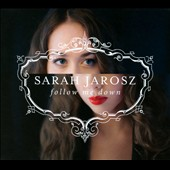 Sarah Jarosz: Follow Me Down [Digipak]