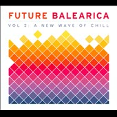 Various Artists: Future Balearica, Vol. 2 [O-Card]