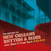 Various Artists: The History of New Orleans Rhythm & Blues: Jazz, Blues & Creole Roots, Vol. 1: 1921-1949
