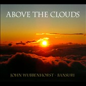John Wubbenhorst: Above the Clouds *