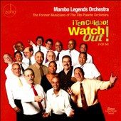 Mambo Legends Orchestra: Watch Out! [&#161;Ten Cuidao!]