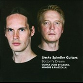 Bottom's Dream: Guitar Duos by Lieske, Mingus, Piazzolla / Lieske Spindler, guitars
