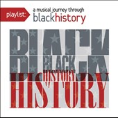 Various Artists: Playlist: A Musical Journey Through Black History [Remastered]