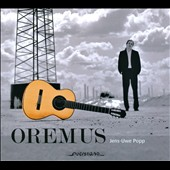 Oremus: music of Tarrega, Lauro and Barrios / Jens-Uwe Popp, guitar