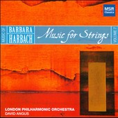 Barbara Harbach: Music for Strings / David Angus, London PO