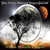 Cory Smoot/The Cory Smoot Experiment: When Worlds Collide