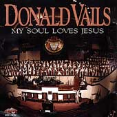 Rev. Donald Vails: My Soul Loves Jesus *