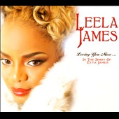 Leela James: Loving You More...In the Spirit of Etta James [Digipak] *