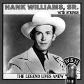 Hank Williams: The Legend Lives Anew (Hank Williams with Strings)