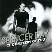 Spencer Day: The Mystery of You *