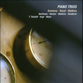 Piano Trios by Smetana, Ravel and Watkins / Weihaas, Hecker, Watkins, Donderer, Tetzlaff, Vogt, Manz