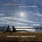 Charles Koechlin: Paysages et marines; Two Sonatinas; Septet for Winds; Sonata a sept / Ensemble Initium