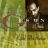 Michael Allen Harrison: A Tribute to Gershwin & Friends
