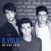 Il Volo (Italy): We Are Love [Deluxe Edition]