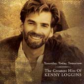 Kenny Loggins: Yesterday, Today, Tomorrow: The Greatest Hits