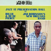 Jim Robinson (Trombone)/Billie & De De Pierce: Jazz at Preservation Hall 2 [Remastered] *