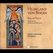 Hildegard von Bingen: Kiss of Peace, songs from the Dendermonde Manuscript / Per-Sonat
