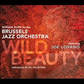 Joe Lovano/Brussels Jazz Orchestra: Wild Beauty: Sonata Suite for the Brussels Jazz Orchestra [Digipak]