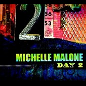 Michelle Malone: Day 2 [Digipak]
