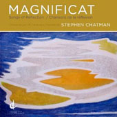 Stephen Chatman: Magnificat; Songs of Reflection / Poureslami, Dawson, Inguanti, Mendoza, Jiang